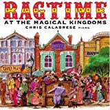 Ragtime at the Magical Kingdoms(Chris Calabrese)