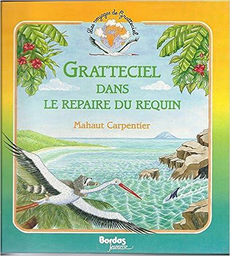 Les Voyages de Gratteciel Tome 3 : Gratteciel dans le repaire du requin pdf epub