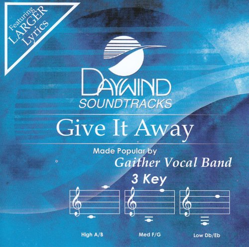 Give It Away [Accompaniment/Performance Track] (Gaither Vocal Band Give It Away)