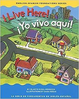 I Live Here Yo Vivo Aquí Engish Spanish Foundation English