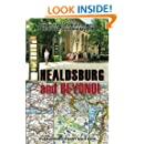 Healdsburg and Beyond!: Forty Writers Celebrate a Special California Town and Beyond
