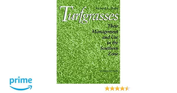 Turfgrasses: Their Management and Use in the Southern Zone, Second