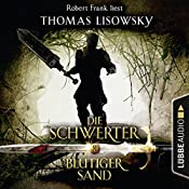 Blutiger Sand (Die Schwerter 8) | Thomas Lisowsky