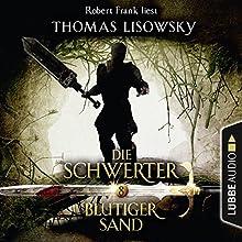 Blutiger Sand (Die Schwerter 8) Hörbuch von Thomas Lisowsky Gesprochen von: Robert Frank