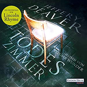 Todeszimmer (Lincoln Rhyme 10) Hörbuch