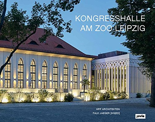Kongresshalle am Zoo Leipzig: HPP Architekten