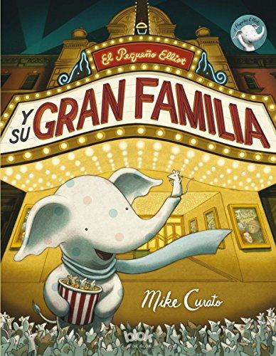 El pequeno Elliot y su gran familia (Spanish Printing)