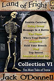 Land of Fright - Collection VI: Ten Short Horror Stories (Land of Fright Collections Book 6) by [O'Donnell, Jack]