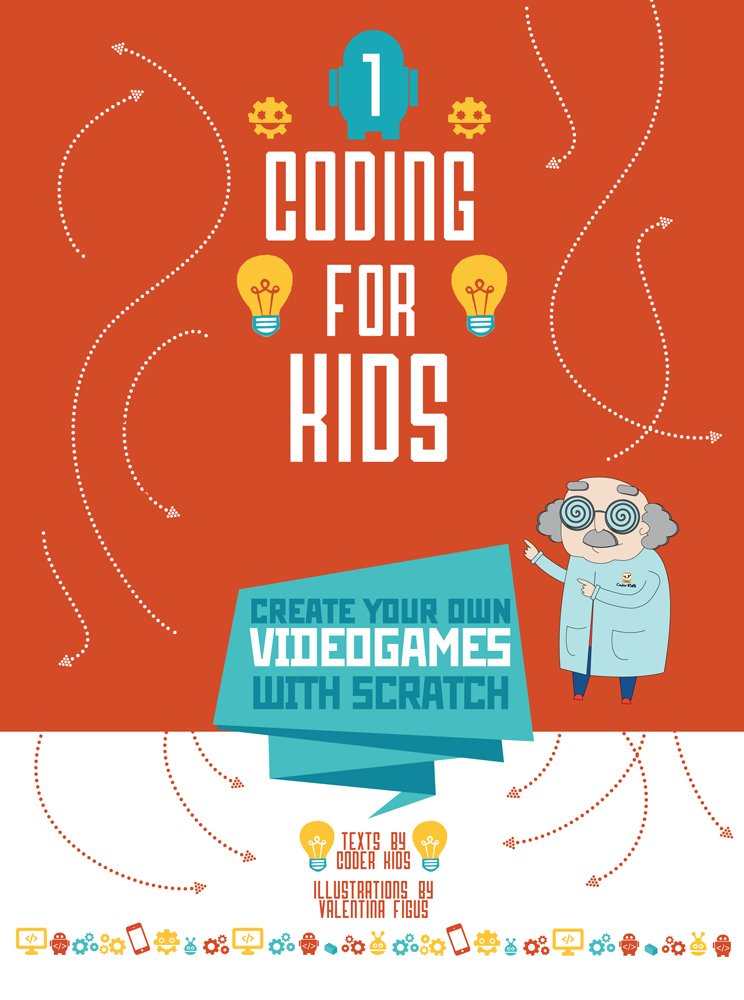 Coding for Kids: Create Your Own Video Games with Scratch by White Star Kids