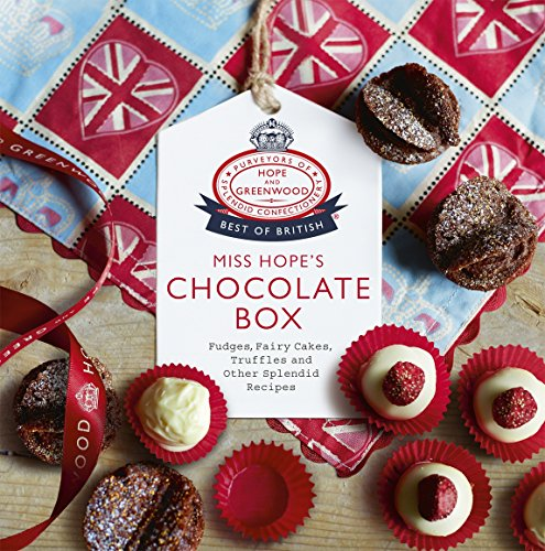 - Miss Hope's Chocolate Box: Fudges, Fairy Cakes, Truffles and Other Splendid Recipes
