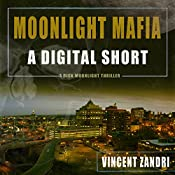Moonlight Mafia: A Dick Moonlight Thriller | Vincent Zandri
