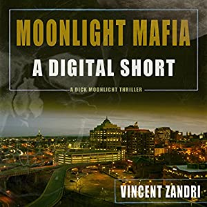 Moonlight Mafia: A Dick Moonlight Thriller Audiobook