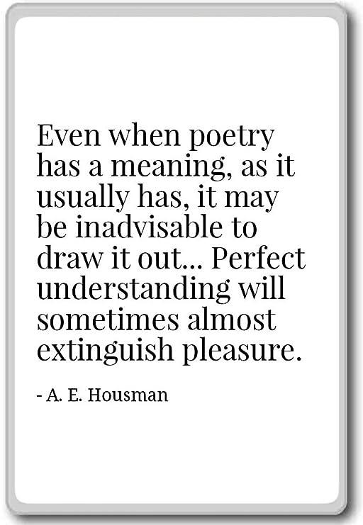 Incluso cuando poesía tiene un significado, como por lo general ...