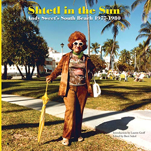 Pdf Photography Shtetl in the Sun: Andy Sweet's South Beach 1977–1980
