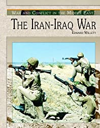 The Iran-Iraq War (War and Conflict in the Middle East)