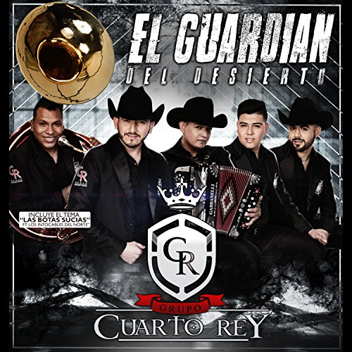 El Guardian Del Desierto [Explicit] by Grupo Cuarto Rey on Amazon ...