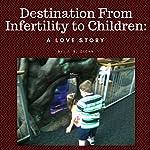 Destination from Infertility to Children: A Love Story | J. R. Glenn