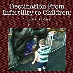 Destination from Infertility to Children