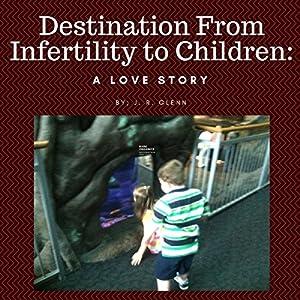 Destination from Infertility to Children Audiobook