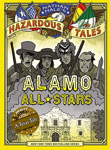 Nathan Hale's Hazardous Tales: Alamo All-Stars by [Hale, Nathan]