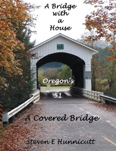 A Bridge with a House...A Covered Bridge