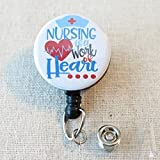 NURSING is a WORK of HEART Nurse Badge Reel, Nurse Quotes Retractable ID Name Badge Holder, Nurse Thank You Gift, Cute Nurse Button Badge Reel, Nurse Appreciation Gifts