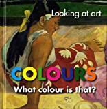 Looking at Art Colours, National Gallery of Australia, 0642334080