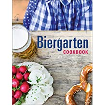 Biergarten Cookbook: Traditional Bavarian Recipes
