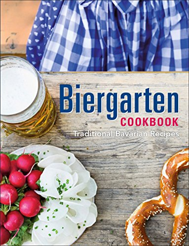 Biergarten Cookbook: Traditional Bavarian Recipes ()