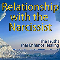 Relationship with the Narcissist: The Truths that Enhance Healing