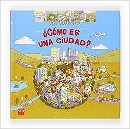 ¿Cómo es una ciudad? (Mi mundo): Amazon.es: Anne Royer, Wendy P. López: Libros