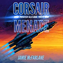 Corsair Menace: Privateer Tales, Book 12 Audiobook by Jamie McFarlane Narrated by Mikael Naramore