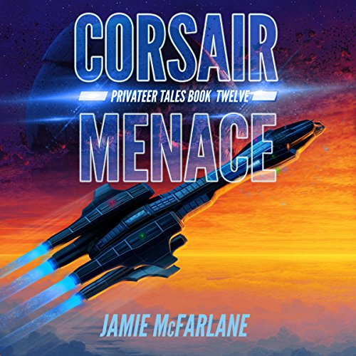 Corsair Menace: Privateer Tales, Book 12
