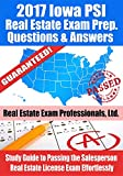2017 Iowa PSI Real Estate Exam Prep Questions and Answers: Study Guide to Passing the Salesperson Real Estate License Exam Effortlessly