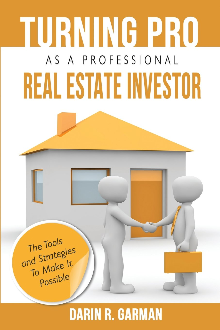 Download Turning Pro As A Professional Real Estate Investor: The Tools and Strategies To Make It Possible ebook