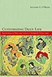 Customizing Daily Life : Representing and Reforming Customs in Nineteenth-Century Japan, O'Brien, Suzanne G., 0674073363