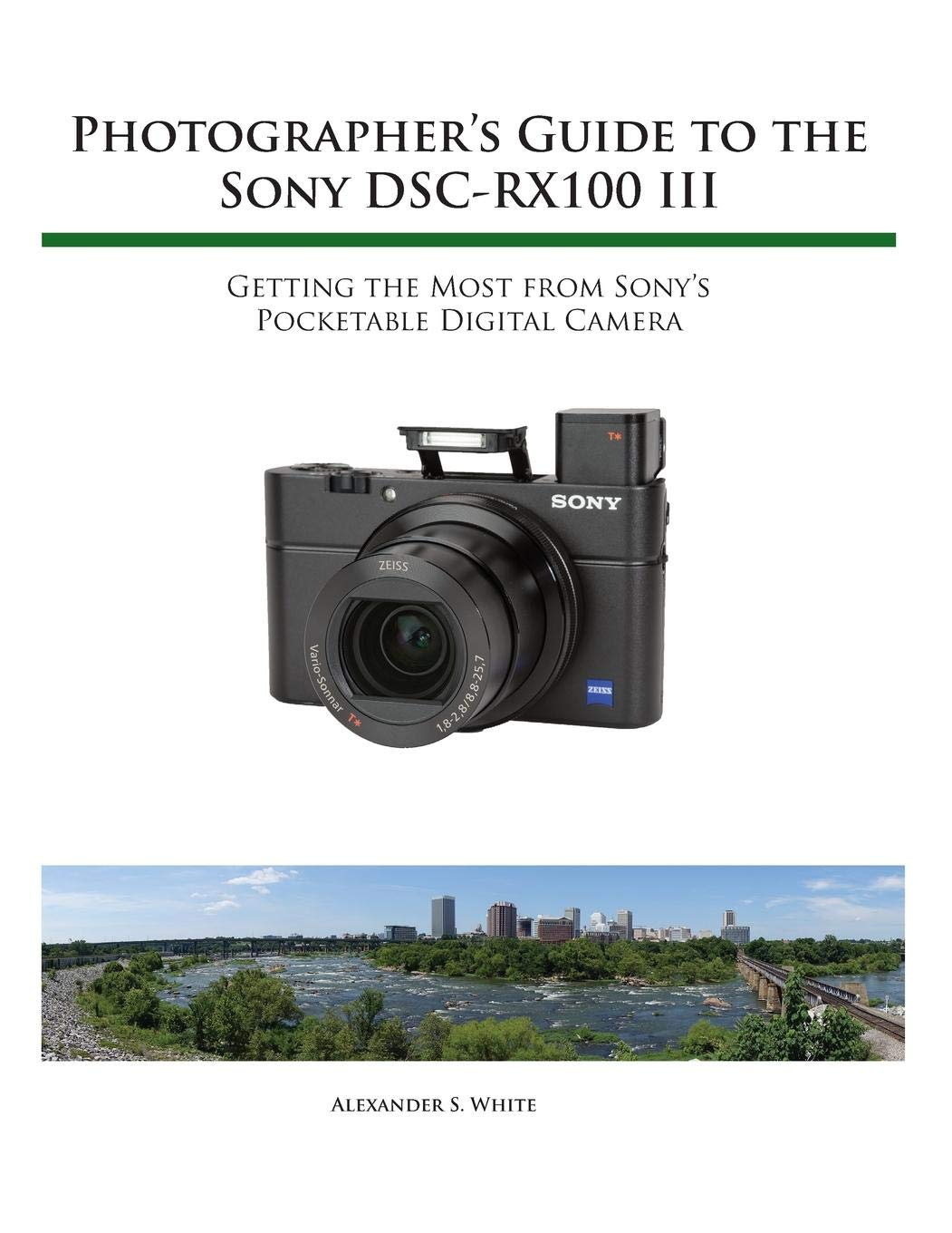 Photographer's Guide to the Sony RX100 III: Alexander S