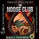 The Noose Club: A Novel of the O.C.L.T. Audiobook by David Bischoff Narrated by David S. Dear