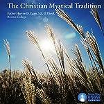 The Christian Mystical Tradition | Fr. Harvey D. Egan S.J.D.Theol.
