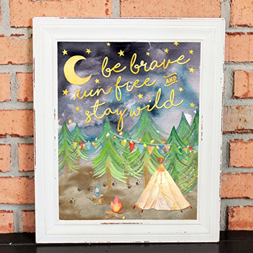 Be Brave Run Free And Stay Wild Poster Print made our list of Inspirational And Funny Camping Quotes