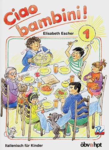 Ciao bambini!, Bd.1, Lehrbuch