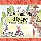The Why and What of Epilepsy: A Book for Children and Teens