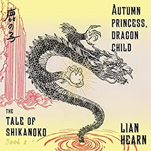 Autumn Princess, Dragon Child Audiobook