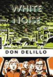 White Noise: (Penguin Classics Deluxe Edition), Don DeLillo, 0143105981