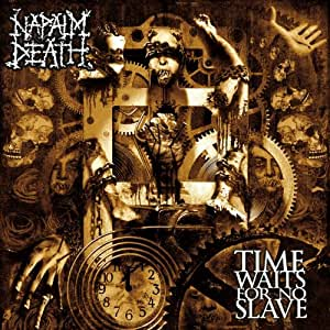 Napalm Death Time Waits For No Slave Amazon Com Music