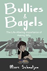 Bullies and Bagels: The Life-Altering Importance of Asking Why Paperback