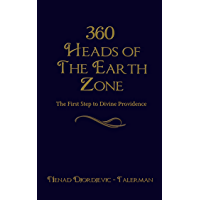 360 Heads of The Earth Zone: The First Step to Divine Providence (English Edition)