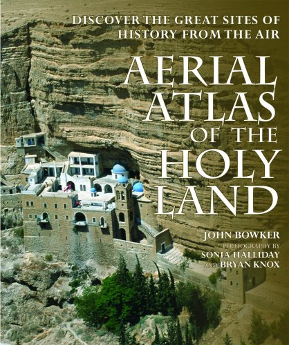 Aerial Atlas of the Holy Land: Discover the Great Sites of History from the Air (Map Photography Aerial)