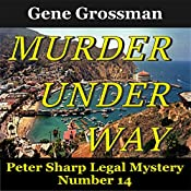 Murder Under Way: Peter Sharp Legal Mystery, Book 14 | Gene Grossman
