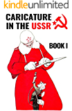 Caricature In The USSR: Book I (English Edition)